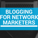 blogging for network marketers