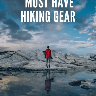 Must Have Hiking Gear