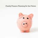 Family Finance Planning for the Future