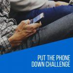 Put the phone down challenge