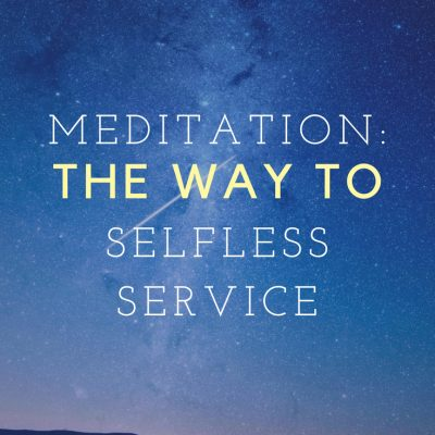 Meditation: The Way to Selfless Service