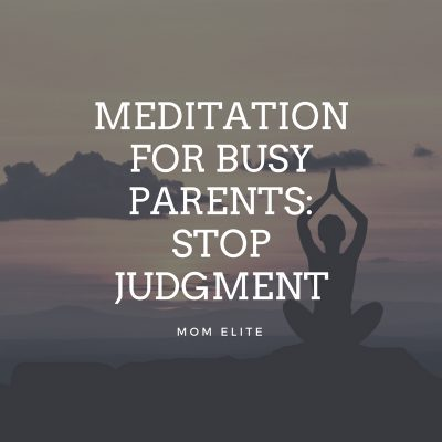 Meditation Guide for Parents: Lesson 2: Stop Judgment