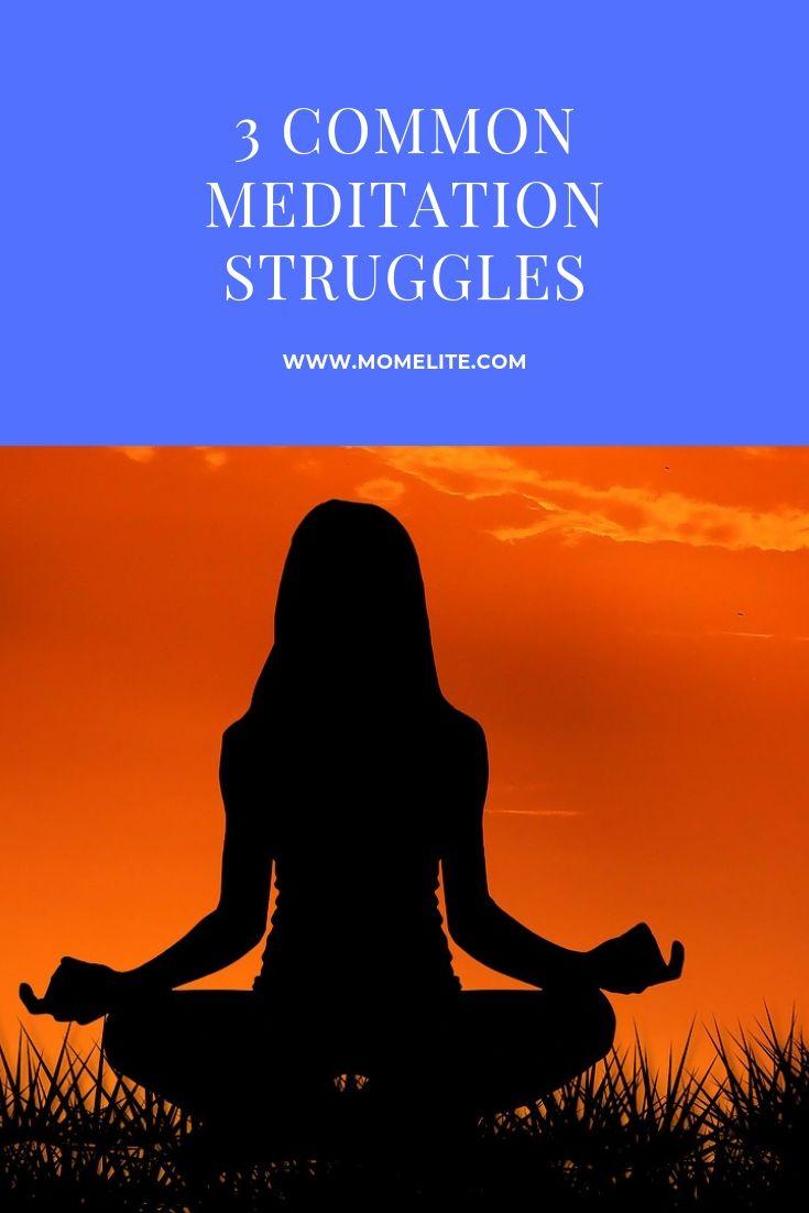 3 common meditation struggles