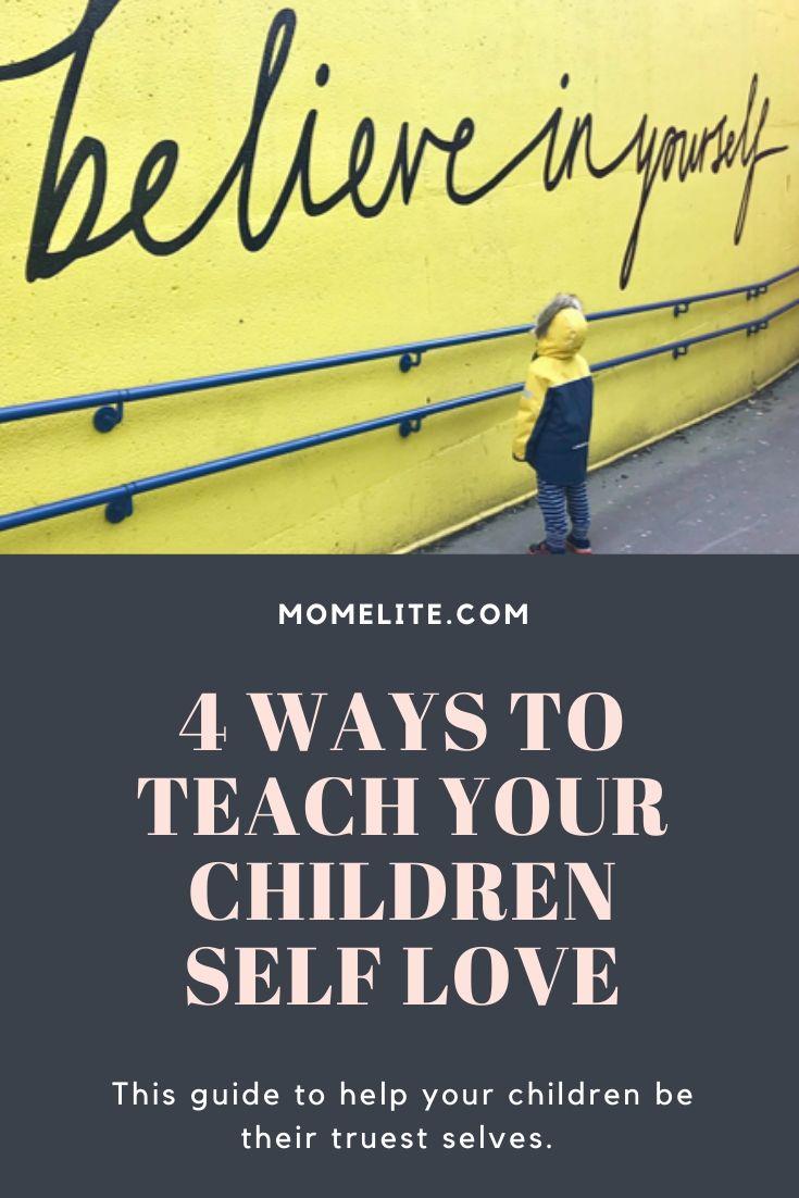 4 ways to teach your children self love