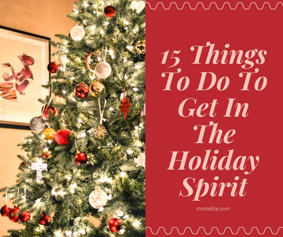 15 Things To Do To Get In The Holiday Spirit