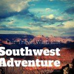 southwest adventure wish list