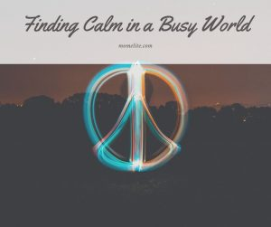 finding calm in a busy world