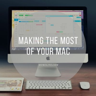 Making the Most of Your Mac