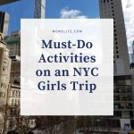 Must-Do Activities on an NYC Girls Trip