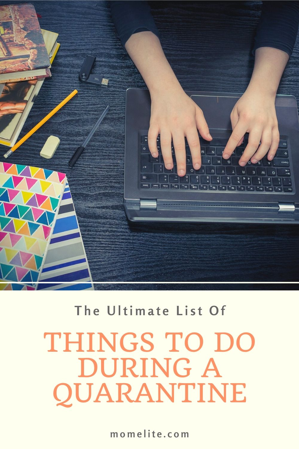 The Ultimate List of Things To Do During a Quarantine