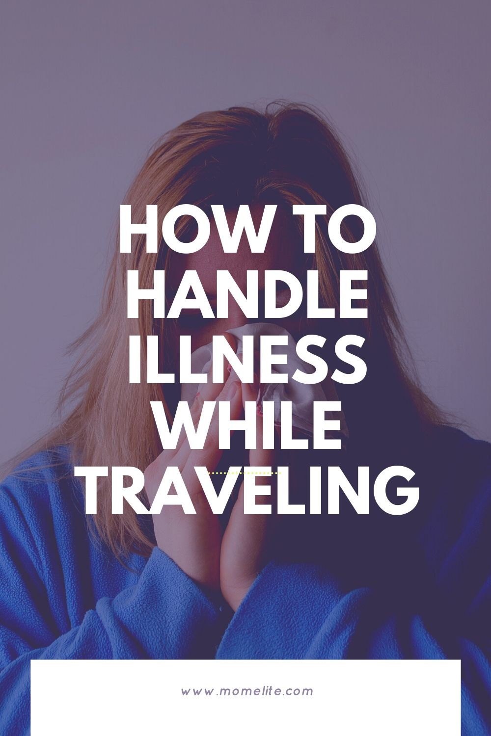 how to handle illness while traveling