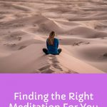 Finding the Right Meditation For You