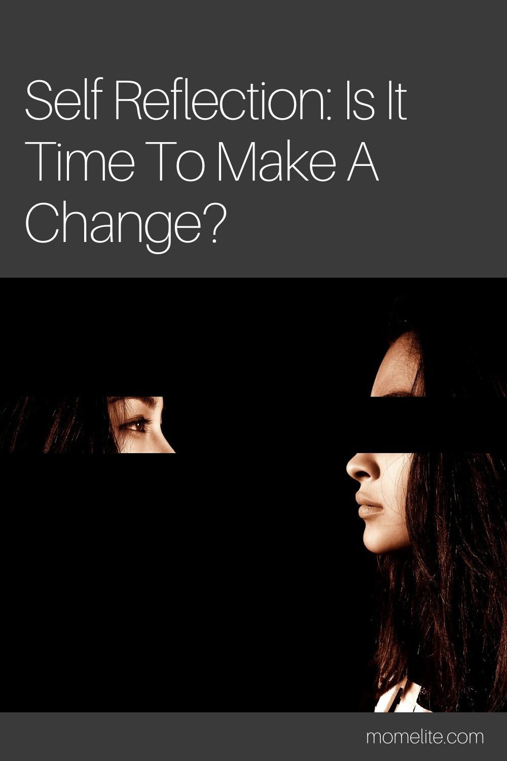 Self Reflection: Is It Time To Make A Change?