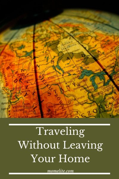 Traveling Without Leaving Your Home