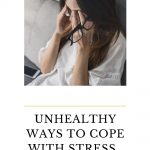 Unhealthy Ways to Cope With Stress