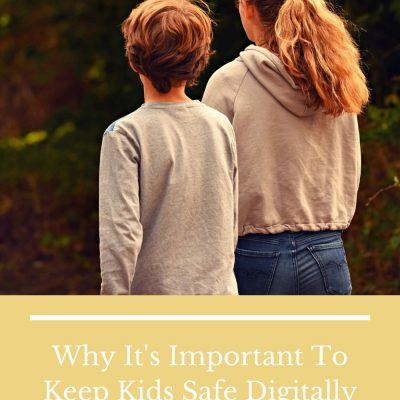 Why It's Important To Keep Kids Safe Digitally