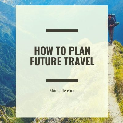 How to Plan for Future Travel