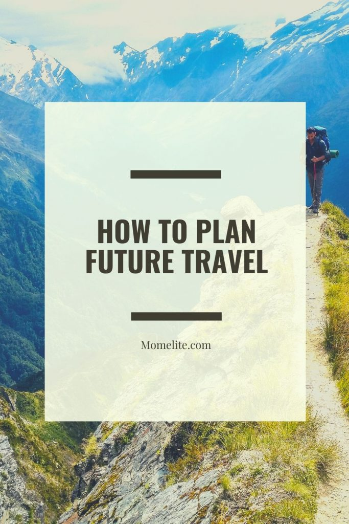 how to plan future travel