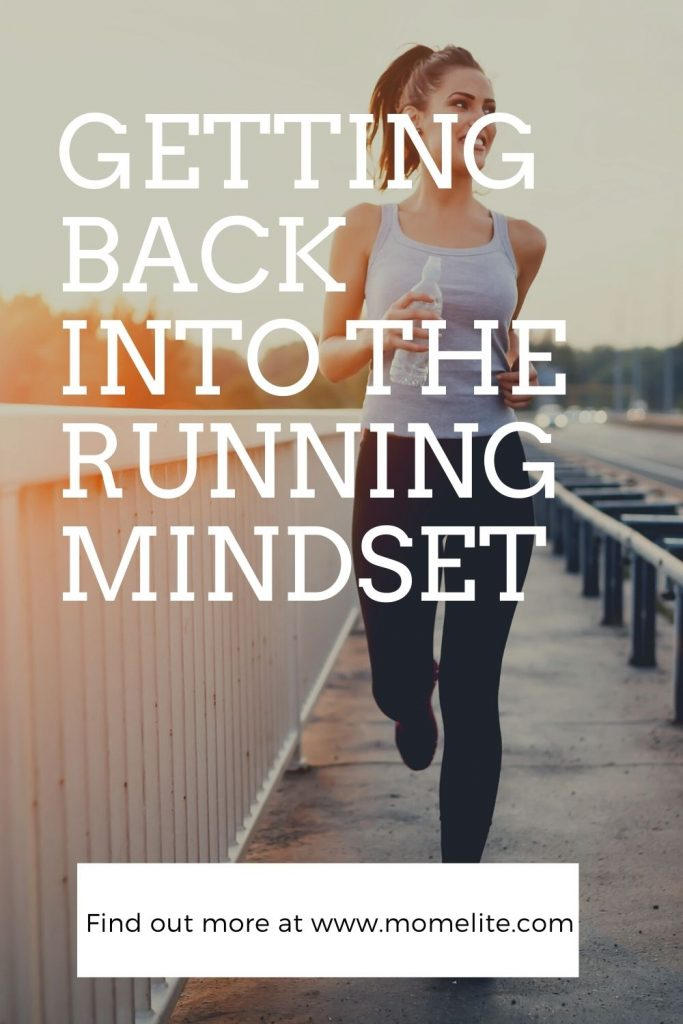 GETTING BACK INTO THE RUNNING MINDSET