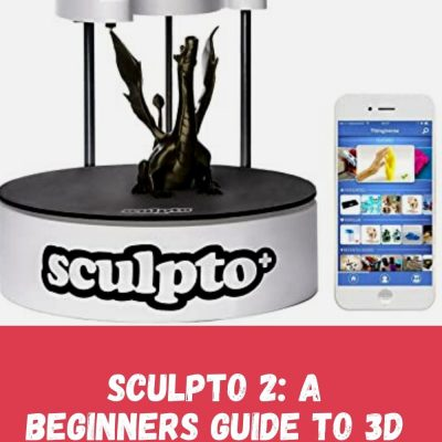 Sculpto 2: A Beginner's Guide to 3D printing