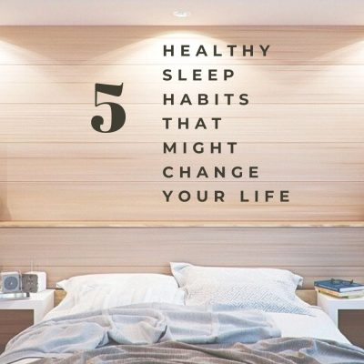 5 Healthy Sleep Habits That Might Change Your Life