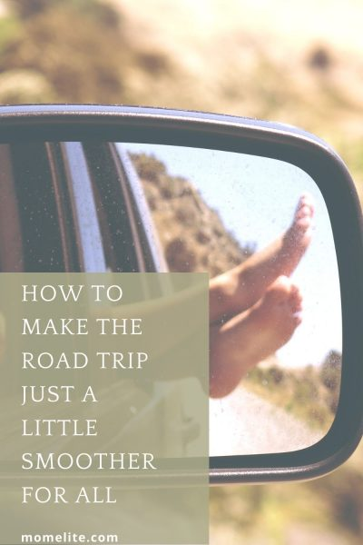 How To Make The Road Trip Just A Little Smoother For All