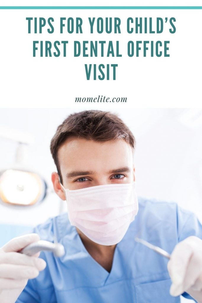 TIPS FOR YOUR CHILD'S FIRST DENTAL OFFICE VISIT