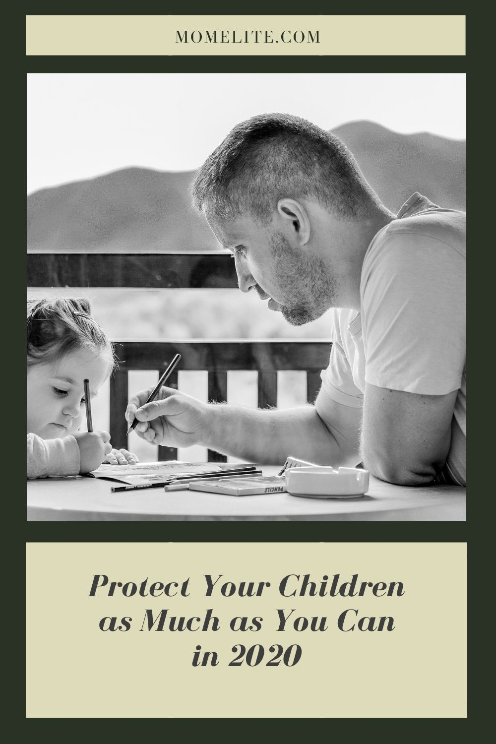 Protect Your Children as Much as You Can in 2020