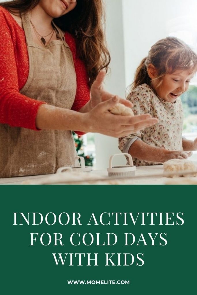 INDOOR ACTIVITIES FOR COLD DAYS WITH KIDS