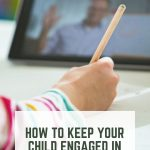HOW TO KEEP YOUR CHILD ENGAGED IN VIRTUAL LEARNING