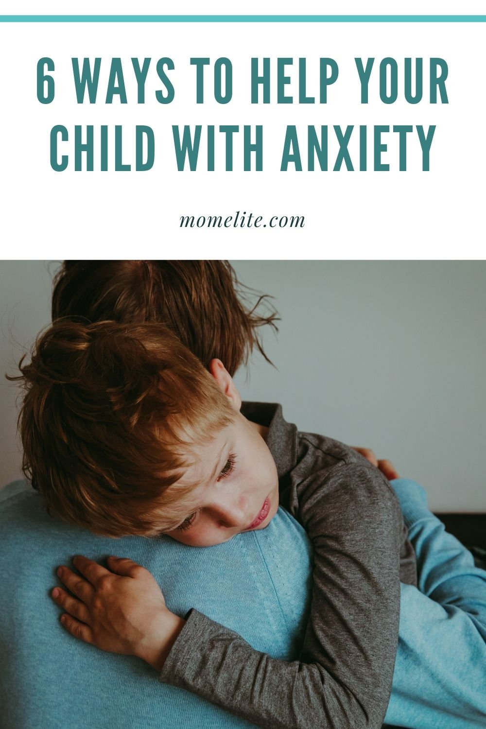 6 Ways to Help Your Child with Anxiety