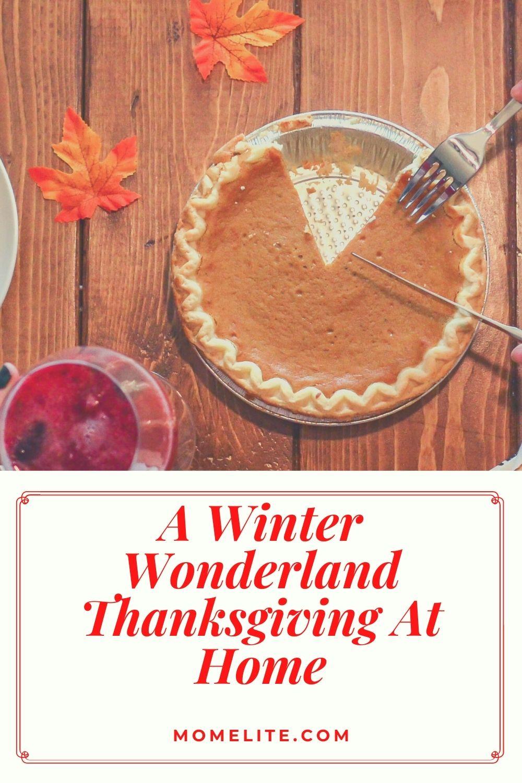 A Winter Wonderland Thanksgiving At Home