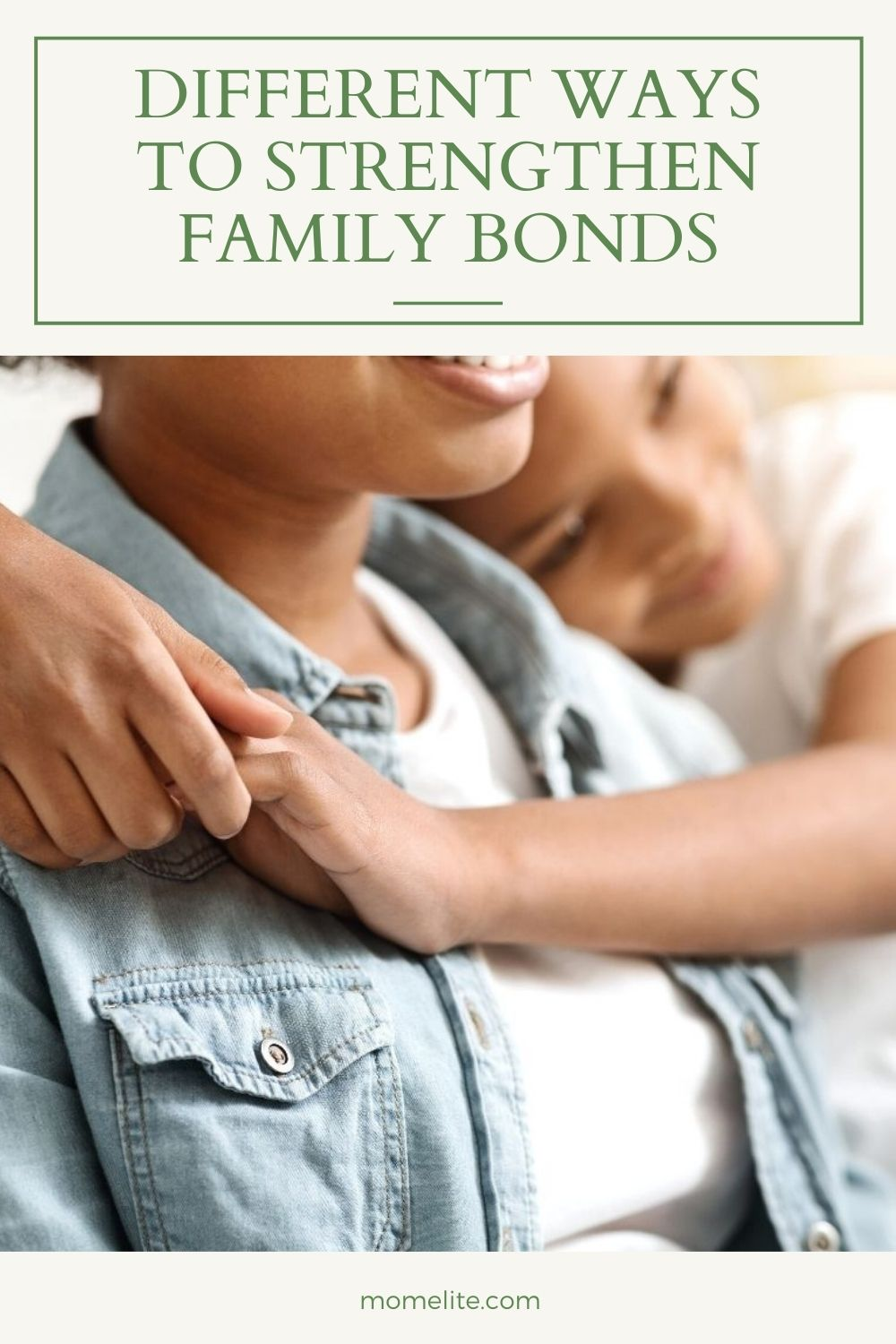 DIFFERENT WAYS TO STRENGTHEN FAMILY BONDS