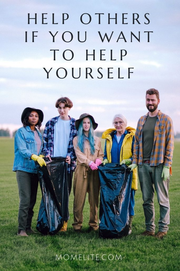 Help Others If You Want to Help Yourself