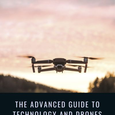The Advanced Guide to Technology And Drones