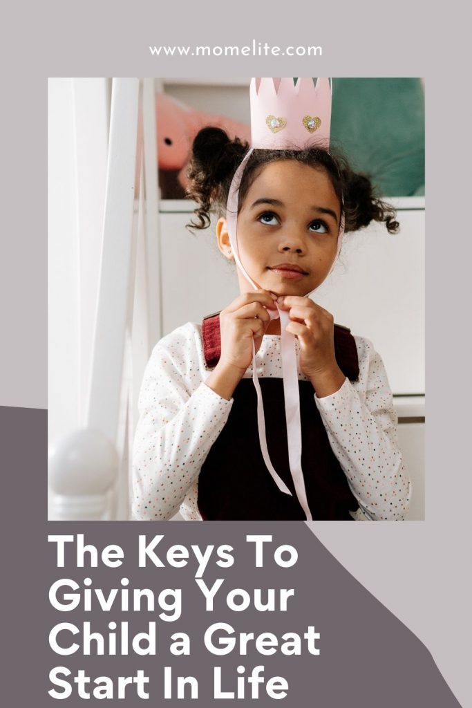 The Keys To Giving Your Child a Great Start In Life