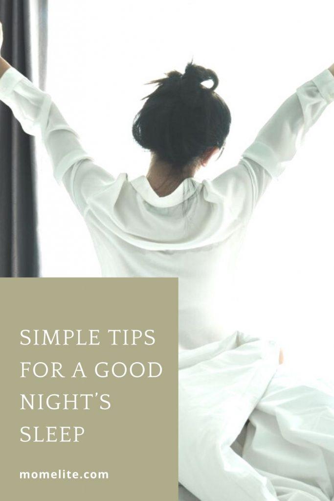 SIMPLE TIPS FOR A GOOD NIGHT'S SLEEP