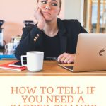 How To Tell If You Need A Career Change