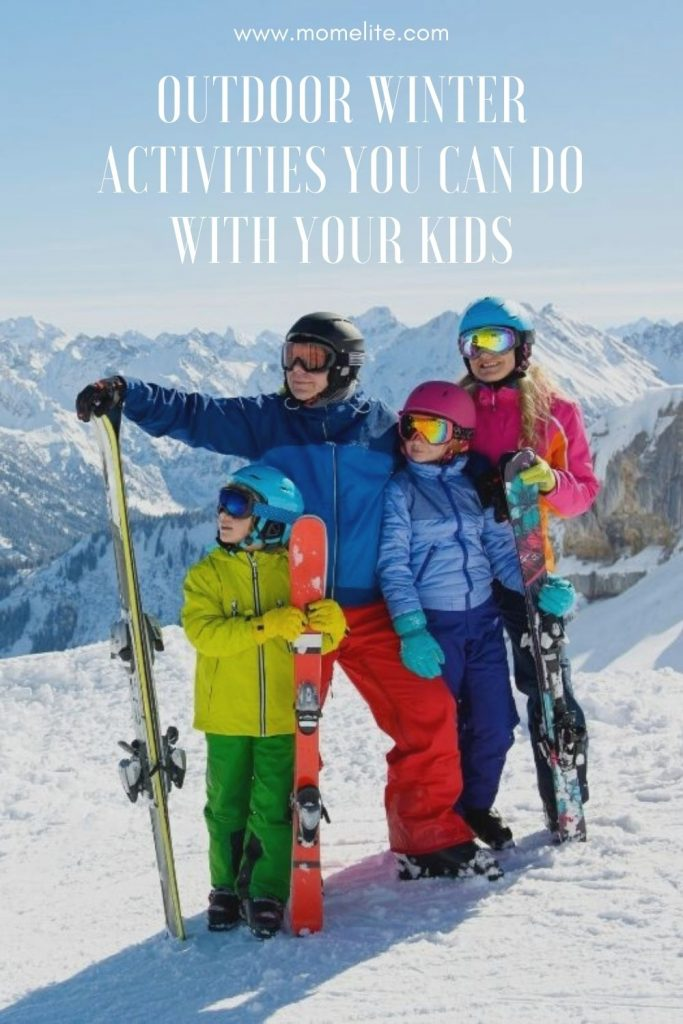 OUTDOOR WINTER ACTIVITIES YOU CAN DO WITH YOUR KIDS