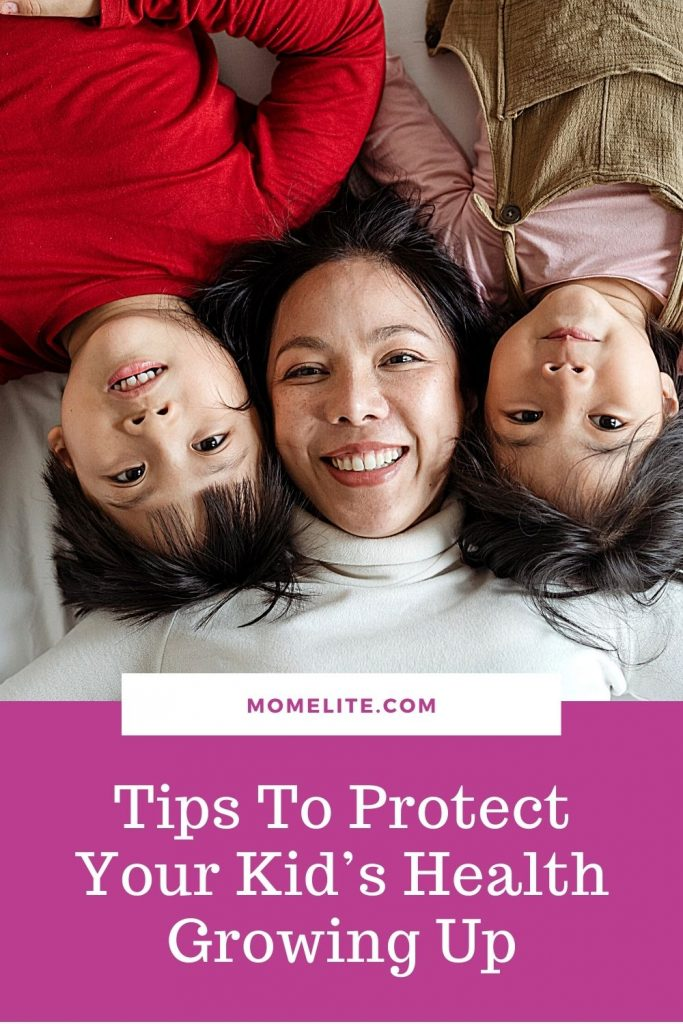Tips To Protect Your Kid's Health Growing Up