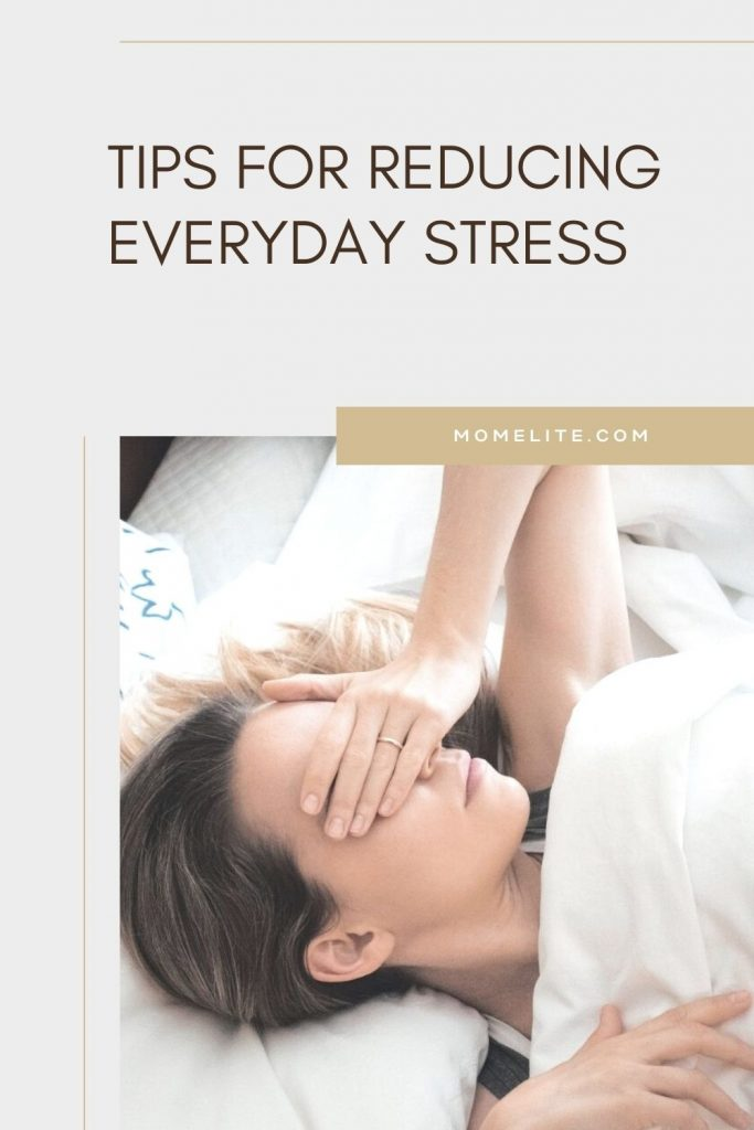 TIPS FOR REDUCING EVERYDAY STRESS