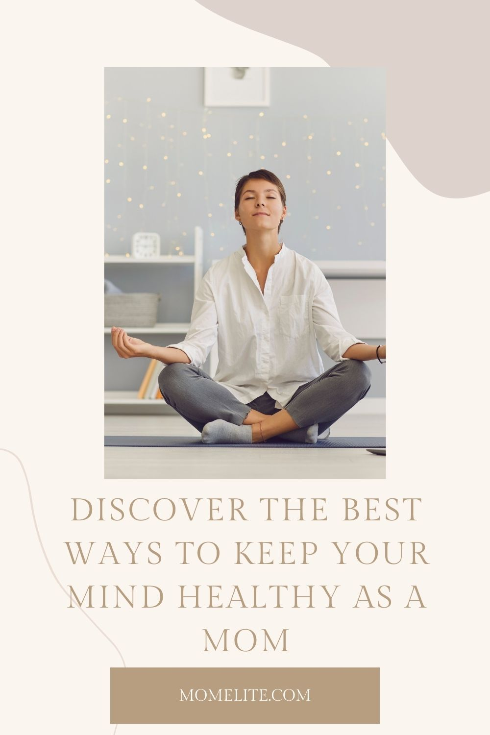DISCOVER THE BEST WAYS TO KEEP YOUR MIND HEALTHY AS A MOM