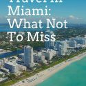 Travel In Miami: What Not To Miss