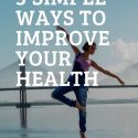 5 Simple Ways To Improve Your Health