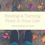 Finding A Turning Point In Your Life