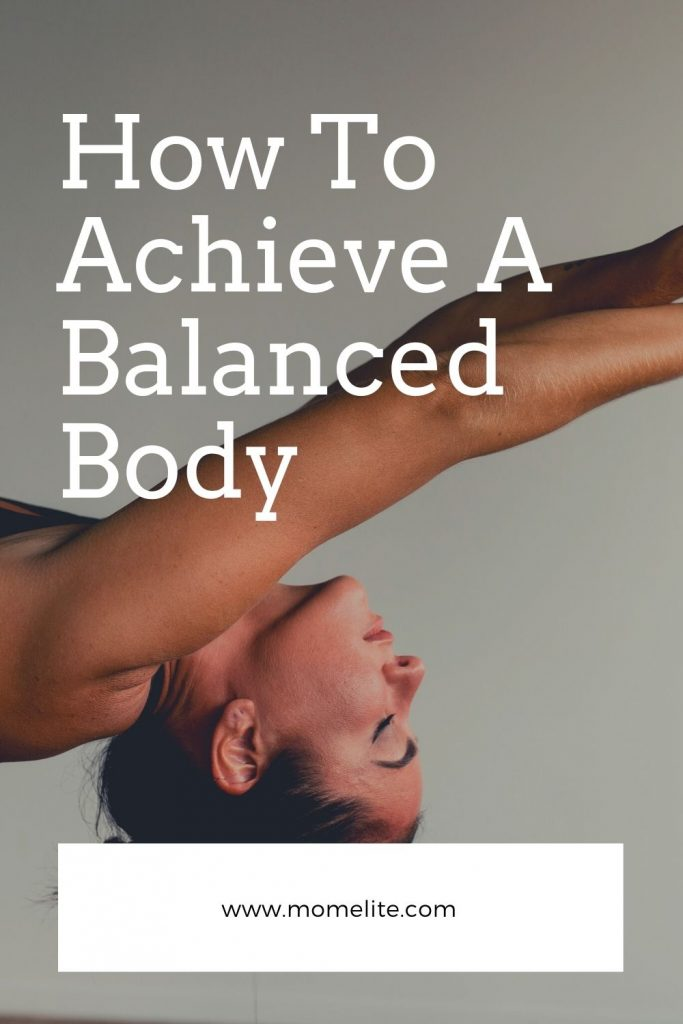 How To Achieve A Balanced Body