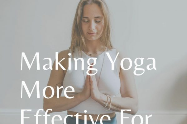 Making Yoga More Effective For You