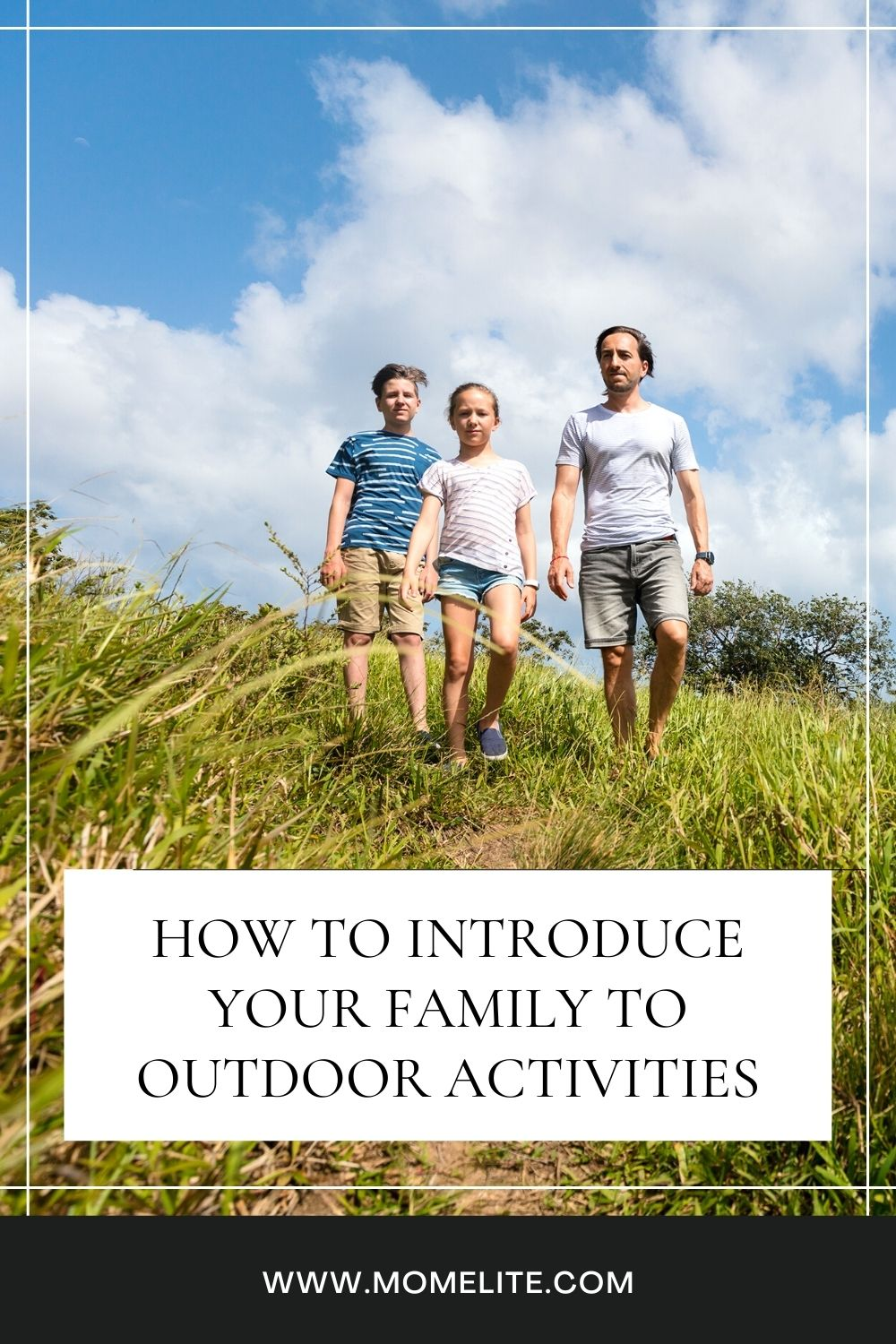HOW TO INTRODUCE YOUR FAMILY TO OUTDOOR ACTIVITIES