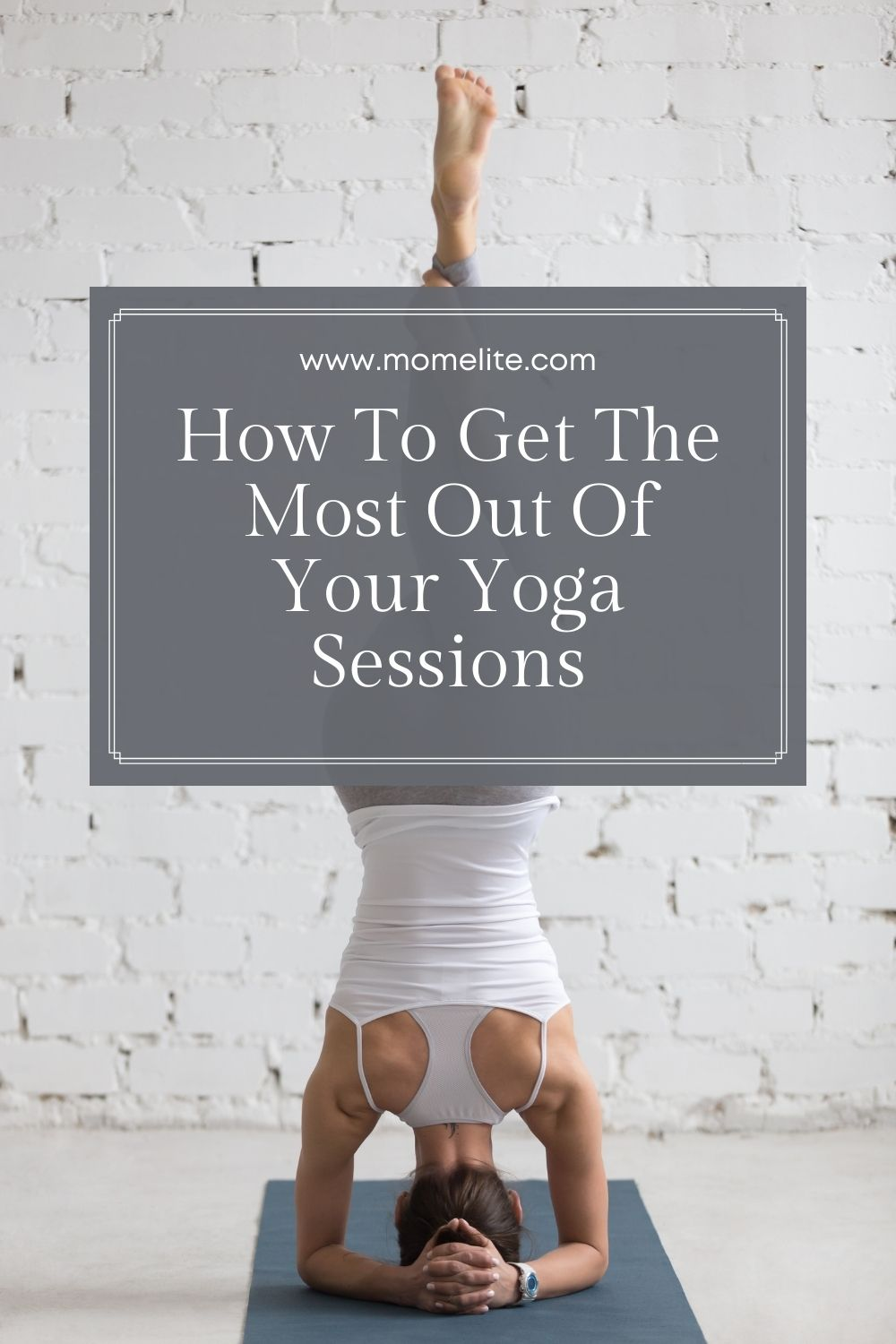 How To Get The Most Out Of Your Yoga Sessions