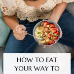 How To Eat Your Way To Better Health